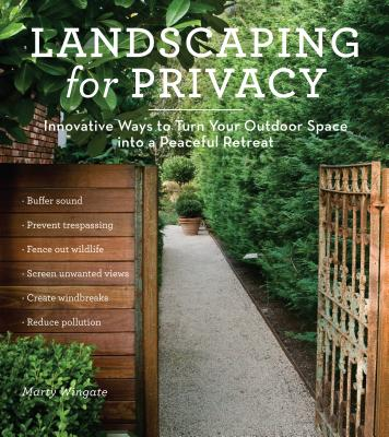 Landscaping for Privacy By Wingate, Marty